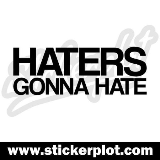 Sticker HATERS GONNA HATE V2